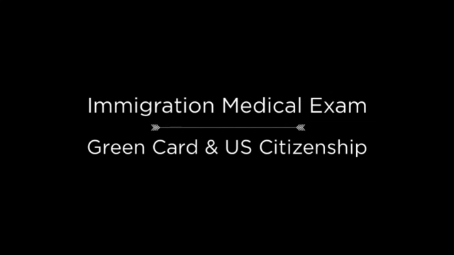 Immigration Medical Exams By USCIS Civil Surgeons For Green Card